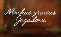 MUCHAS GRACIAS JUGADORES