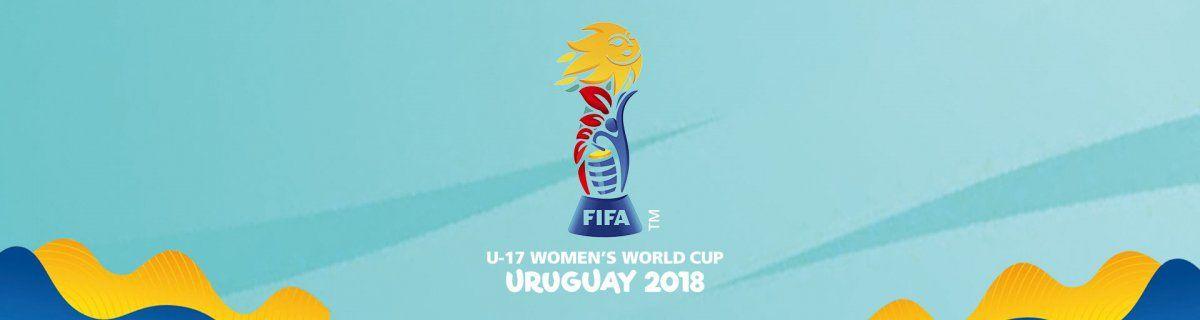 COPA MUNDIAL FEMENINA SUB-17 - URUGUAY 2018