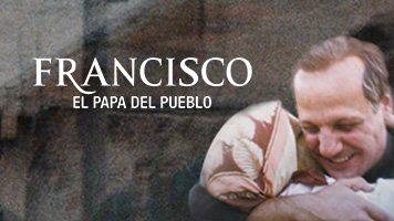 FRANCISCO - EL PAPA DEL PUEBLO